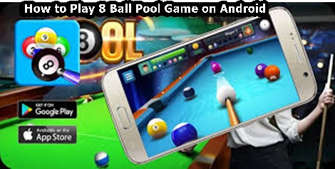 How to play 8 ball pool game on andriod