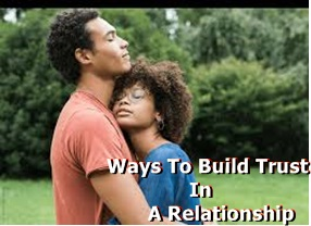 Ways To Build Trust In A Relationship