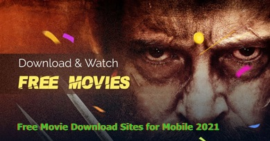 Free Movie Download Sites for Mobile 2021 – Top 10 Free Movie Download Site for Mobile and PC